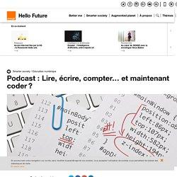 Podcast : Lire, écrire, compter… et maintenant coder? - Hello Future Orange
