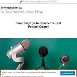 Some Easy tips to become the Best Podcast Creator