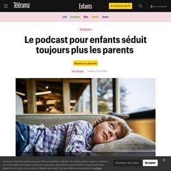 Le podcast pour enfants séduit toujours plus les parents - Enfants