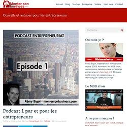Podcast par et pour les entrepreneurs, numéro 1