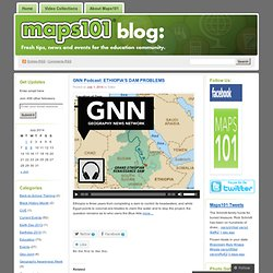 GNN Podcast: ETHIOPIA'S DAM PROBLEMS