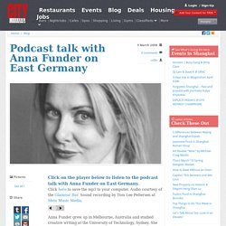Podcast talk with Anna Funder on East Germany