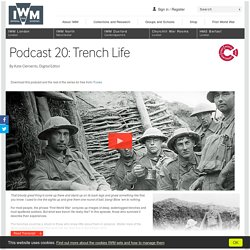 Podcast 20: Trench Life