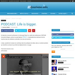 PODCAST. Life is bigger.