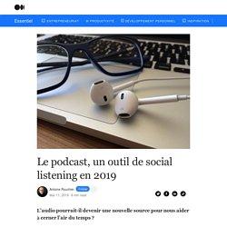Le podcast, un outil de social listening en 2019 - Essentiel - Medium