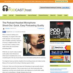 The Podcast Headset Microphone Shoot-Out: Quick, Easy Podcasting Quality - The Podcast HostThe Podcast Host