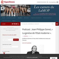 Podcast : Jean Philippe Genet, « La genèse de l'Etat moderne ». – Les carnets du LaMOP