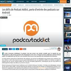 Les défis de Podcast Addict, porte d'entrée des podcasts sur Android