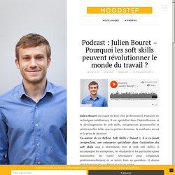 Podcast : Julien Bouret – Pourquoi Les Soft Skills Peuvent Révolutionner Le Monde Du Travail ?