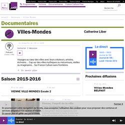 Villes-Mondes : podcast et réécoute sur France Culture