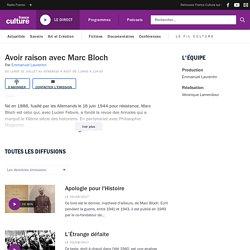 Avoir raison avec Marc Bloch : podcast et réécoute sur France Culture