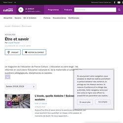 Être et savoir : podcast et réécoute sur France Culture