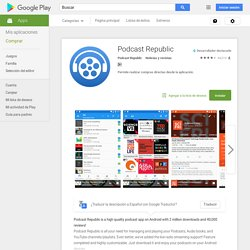 Podcast Republic - Aplicaciones Android en Google Play