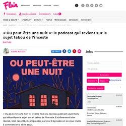 """""""Ou peut-être une nuit"""": le podcast qui revient sur le sujet tabou de l'inceste"""