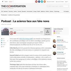 Podcast : La science face auxfakenews