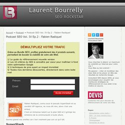 Podcast SEO Vol. IV Ep.2 : Fabien Radiquel