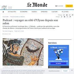 Podcast : voyager au côté d'Ulysse depuis son salon