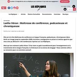 Laélia Véron : Maîtresse de conférence, podcasteuse et chroniqueuse - Les Répliques