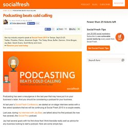 Podcasting beats cold calling