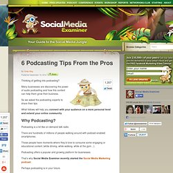 6 Podcasting Tips From the Pros Social Media Examiner