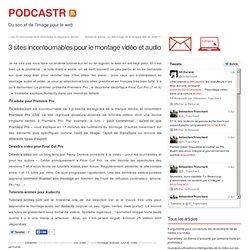 3 sites incontournables pour le montage vidéo et audio at PODCASTR