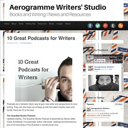 Aerogramme Writers' Studio10 Great Podcasts for Writers