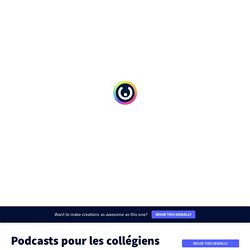 Podcasts pour les collégiens by François Cellier on Genially