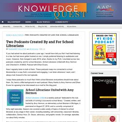 Two Podcasts Created By and For School Librarians