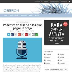 Podcasts de diseño a los que pegar la oreja
