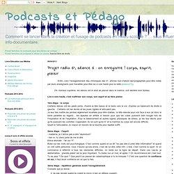 Projet radio 6°, séance 6 : on enregistre ! corps, esprit, plaisir