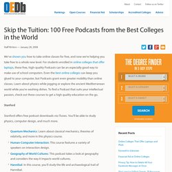Skip the Tuition: 100 Free Podcasts from the Best Colleges in the World