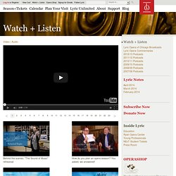 Watch & Listen - Opera Videos, Podcasts & Interactive Content - Lyric Opera of Chicago