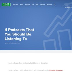 4 Podcasts That You Should Be Listening To - The Smart Passive Income Blog