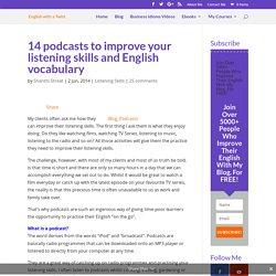 14 podcasts to improve your listening skills and English vocabulary