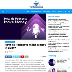 How do Podcasts Make Money in 2021 - Tutarchive