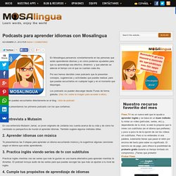 Podcasts para aprender idiomas con Mosalingua - Apps para aprender Inglés, Francés, Portugués, Italiano, Alemán en tu móvil (iPhone Android)