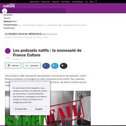 Les podcasts natifs : la nouveauté de France Culture