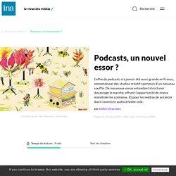Podcasts, un nouvel essor