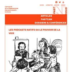 Les podcasts natifs ou le pouvoir de la voix – FastNCurious