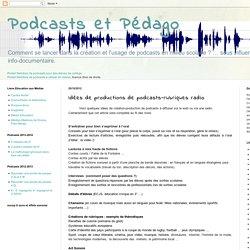 Podcasts et Pédago: Idées de productions de podcasts-rubriques radio