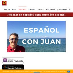 Podcasts – 1001 Reasons To Learn Spanish