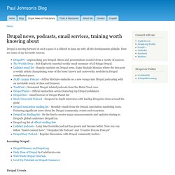Drupal news, podcasts, email services, training worth knowing about