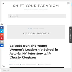 Podcasts – Shift your paradigm