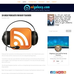 20 great podcasts for busy teachers