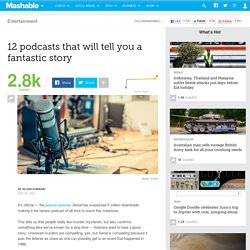 12 podcasts that will tell you a fantastic story