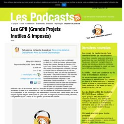 Les GPII (Grands Projets Inutiles & Imposés)