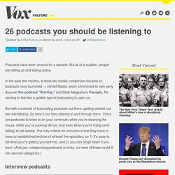 26 podcasts you should be listening to