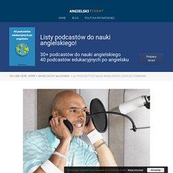 30+ Podcasty Do Nauki Angielskiego (lista do pobrania)