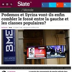 Podemos et Syriza vont-ils enfin combler le fossé entre la gauche et les classes populaires?