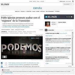 """Podemos: Pablo Iglesias promete acabar con el """"régimen"""" de la Transición"""